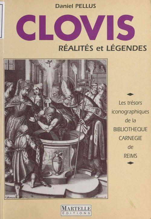 Clovis, realites et legendes