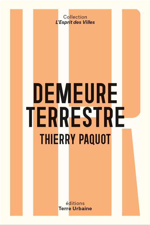 DEMEURE TERRESTRE  -  ENQUETE VAGABONDE SUR L'HABITER