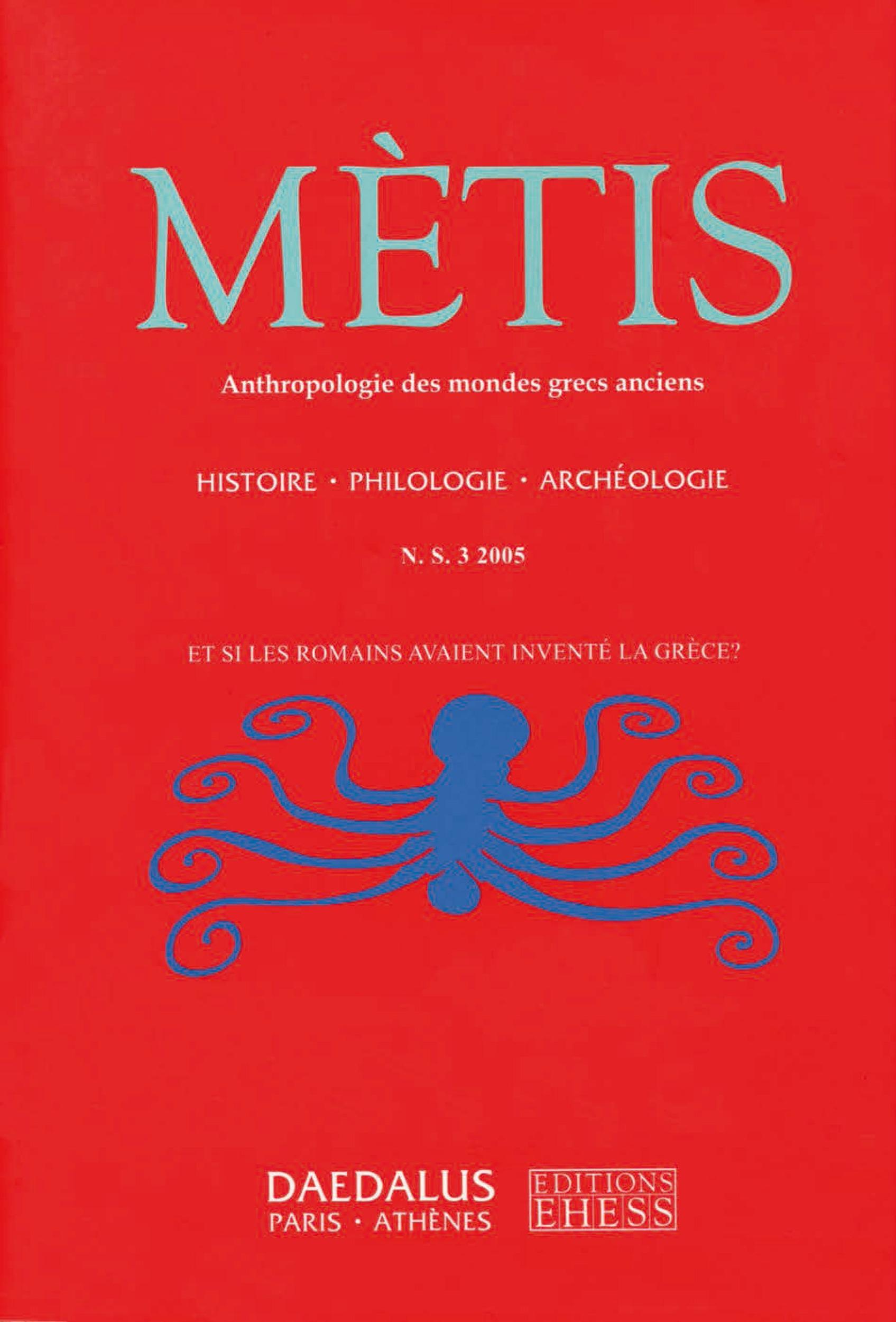Metis, n. 3/2005 et si les romains avaient invente la grece ?