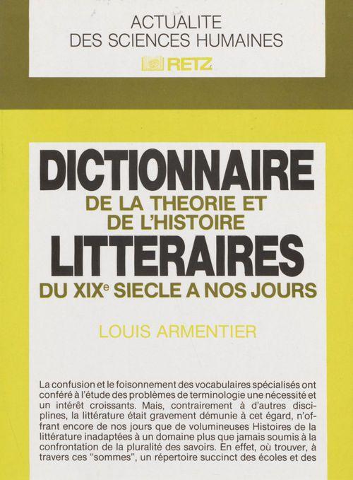 Dictionnaire de la theorie et de l'histoire litteraires du xixe siecle a nos jou