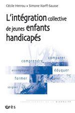 Vente EBooks : Intégration collective de jeunes enfants handicapés - L'- Nouvelle édition actualisée  - Simone KORFF-SAUSSE - Cécile HERROU---APATE