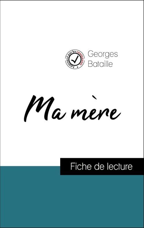 Analyse de l'oeuvre : Ma mère (résumé et fiche de lecture plébiscités par les enseignants sur fichedelecture.fr)