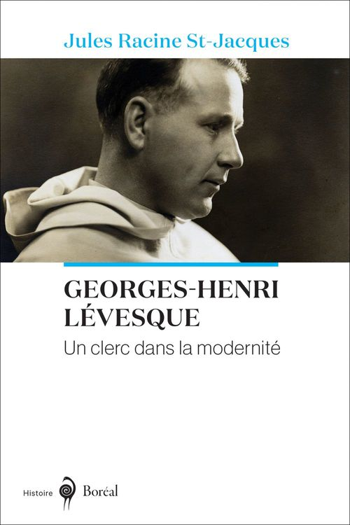 Georges-Henri Lévesque, un clerc dans la modernité