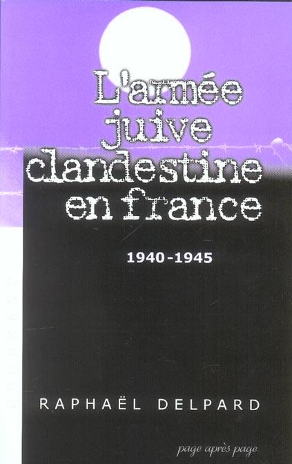 L'armee juive clandestine en france ; 1940-1945