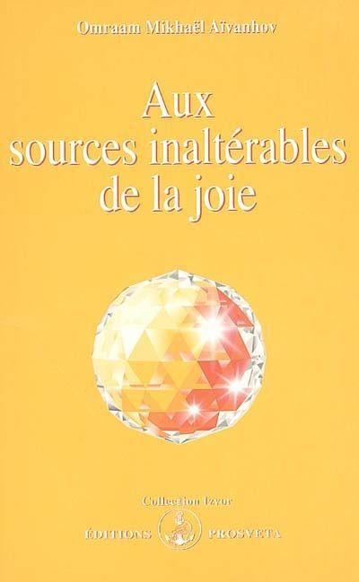 Aux sources inaltérables de la joie