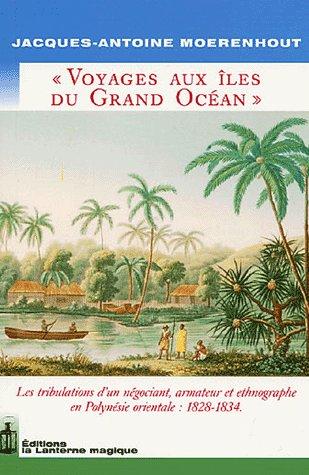 Voyage aux îles du grand océan ; 1828-1834