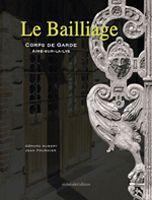 Le bailliage ; corps de garde ; Aire-sur-la-Lys
