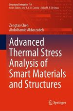 Advanced Thermal Stress Analysis of Smart Materials and Structures  - Abdolhamid Akbarzadeh - Zengtao Chen