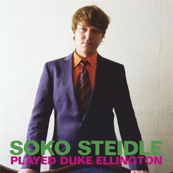 played Duke Ellington / Soko Steidle