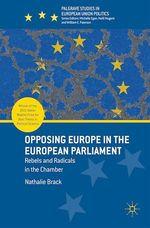 Vente Livre Numérique : Opposing Europe in the European Parliament  - Nathalie Brack