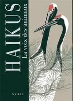 Haïkus ; la voix des animaux