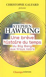 Une breve histoire du temps ; du Big Bang aux trous noirs