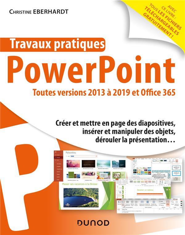 Travaux pratiques ; Powerpoint ; toutes versions 2013 à 2019 et Office 365
