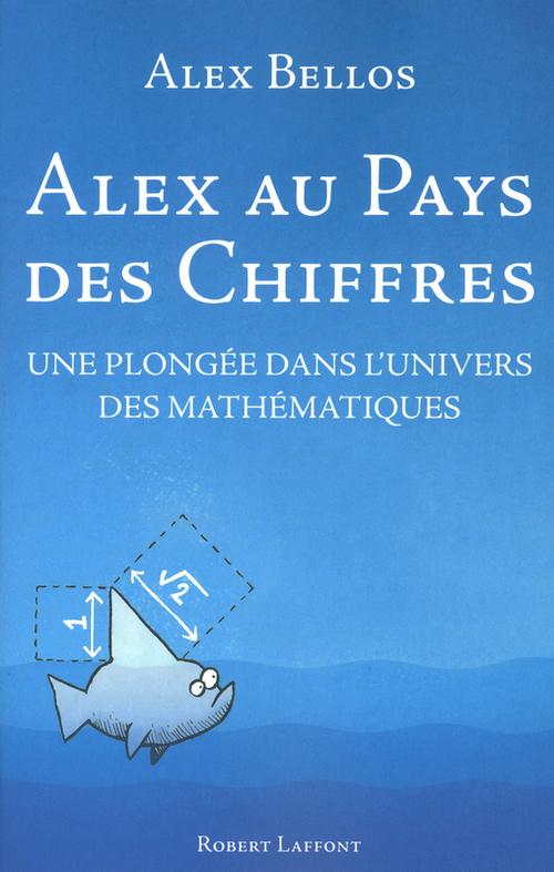 Alex au pays des chiffres ; une plongée dans l'univers des mathématiques