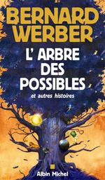 Vente Livre Numérique : L'Arbre des possibles et autres histoires  - Bernard Werber