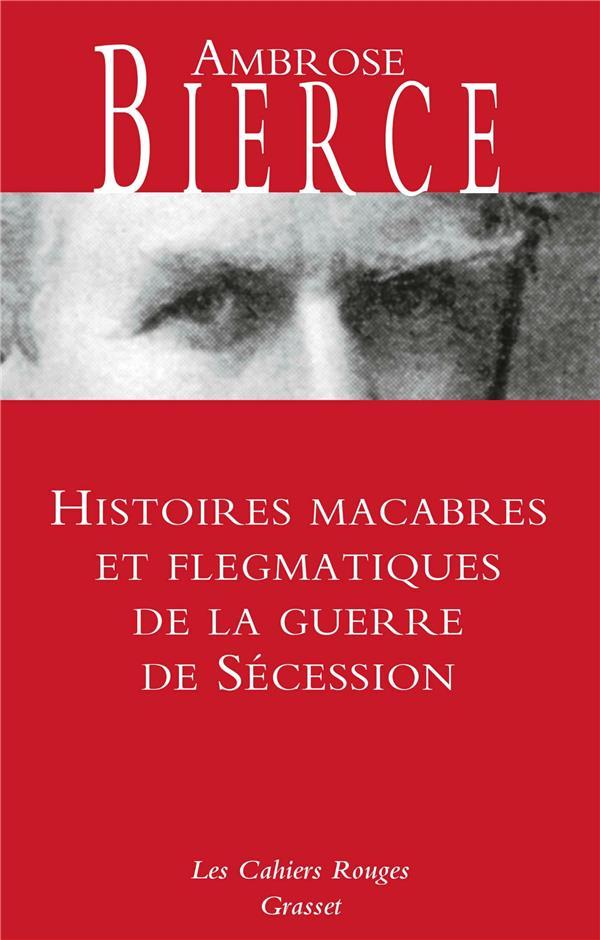 HISTOIRES MACABRES ET FLEGMATIQUES DE LA GUERRE DE SECESSION