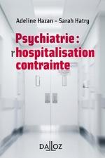 Vente Livre Numérique : Psychiatrie : l'hospitalisation contrainte  - Adeline HAZAN - Sarah Hatry