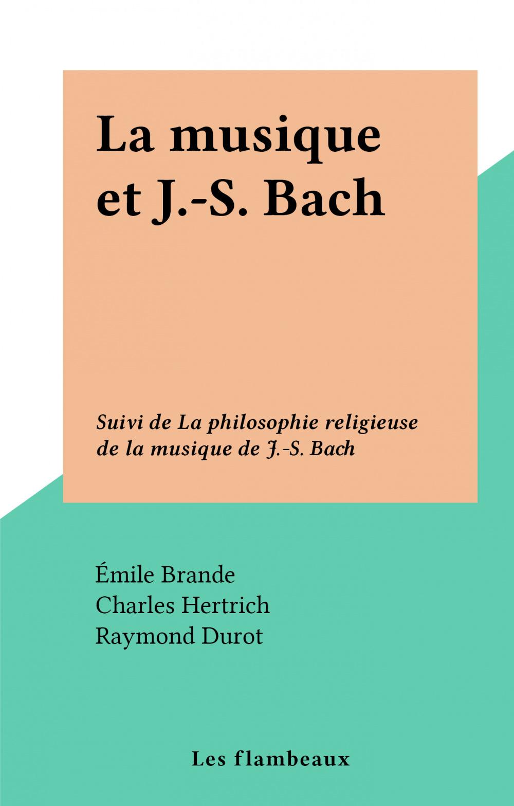 La musique et J.-S. Bach