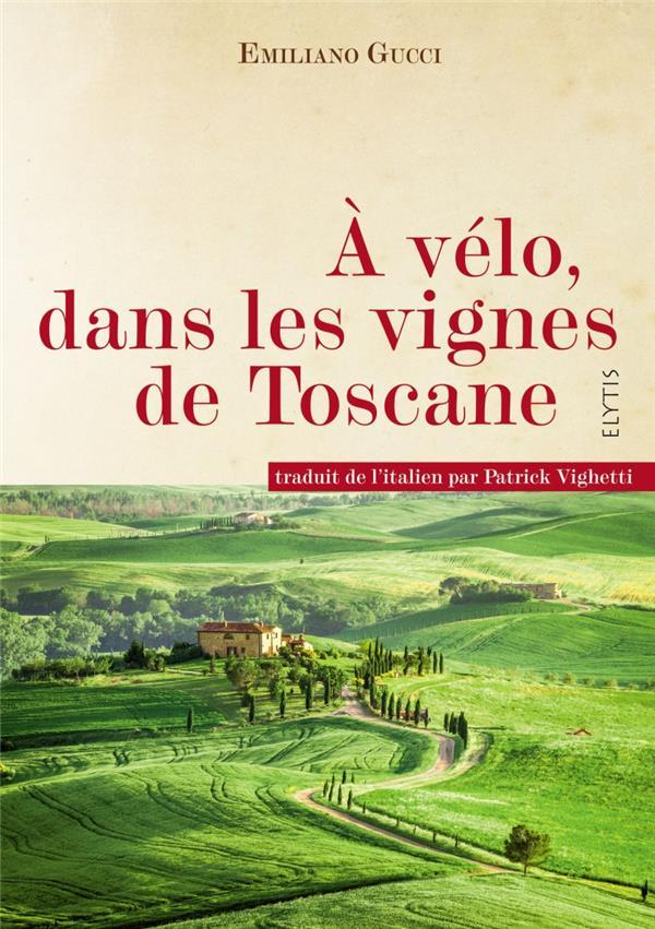 à vélo, dans les vignes de Toscane
