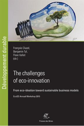 the challenges of eco-innovation ; from eco-ideation toward sustainable business models ; EcoSD annual workshop 2015
