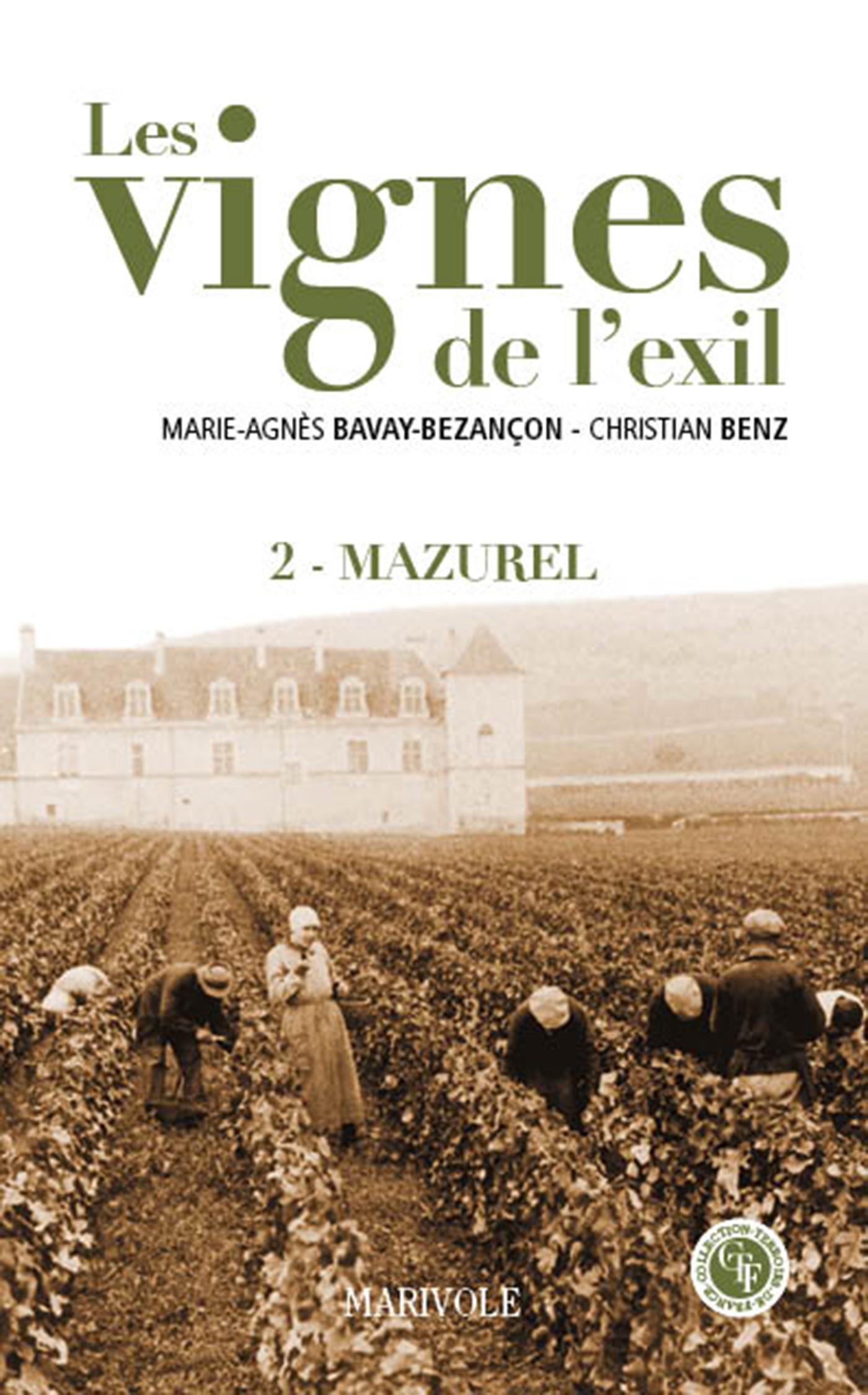 Les vignes de l'exil t.2 ; Mazurel