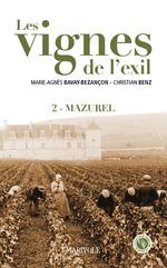 Les Vignes de l'exil  - Christian Benz - Marie-Agnès Bavay-Bezançon