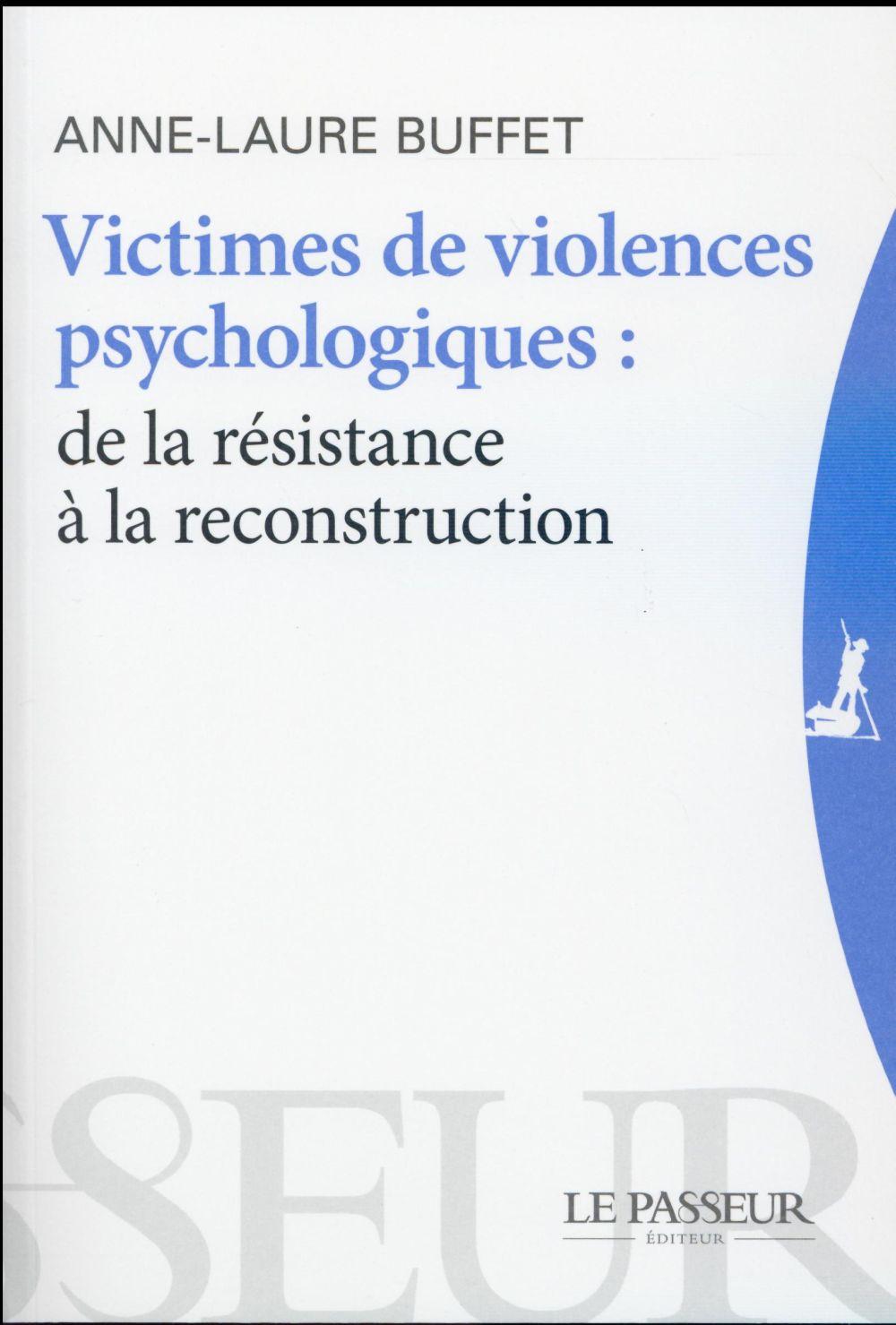 Victime de violences psychologiques; de la résistance à la reconstruction