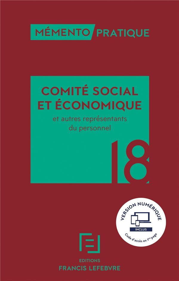 Mémento pratique ; comité social et économique (édition 2018)