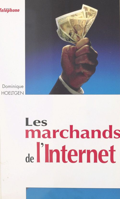 Les marchands de l'internet