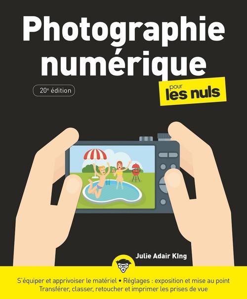 La photographie numérique pour les nuls (20e édition)