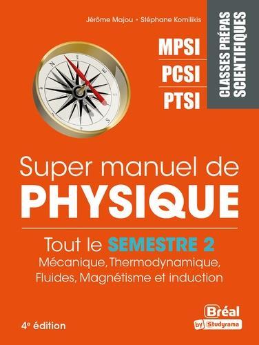 Super manuel de physique MPSI PCSI PTSIi mécanique, thermodynamique, fluides,