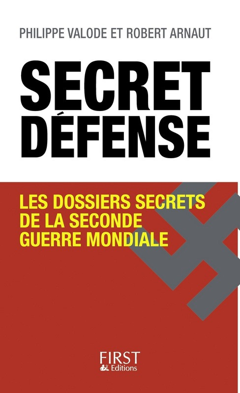 Secret défense ; les dossiers secrets de la seconde guerre mondiale
