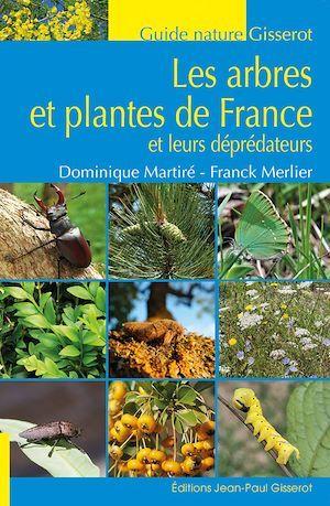 les arbres et les plantes herbacées de France ; et les insectes qui s'en nourrissent