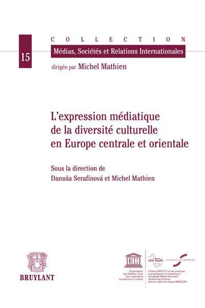 L'expression médiatique de la diversité culturelle en Europe centrale et orientale
