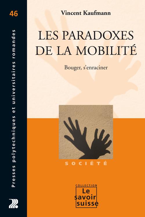 Les paradoxes de la mobilité ; bouger, s'enraciner