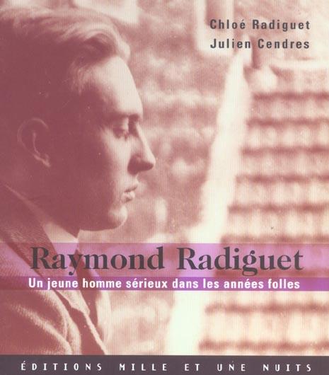 Raymond radiguet ; un jeune homme serieux dans les annees folles