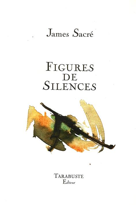 Figures De Silences - James Sacre