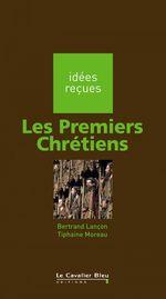 Les Premiers Chrétiens  - Tiphaine Moreau - Bertrand LANÇON