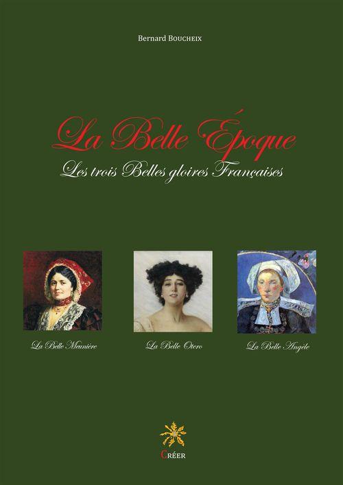 La belle epoque - les trois belles gloires francaises