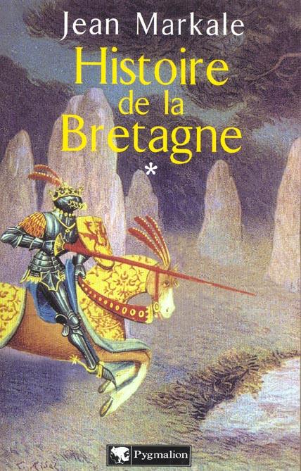 Histoire - t01 - histoire de la bretagne - des origines aux royaumes bretons
