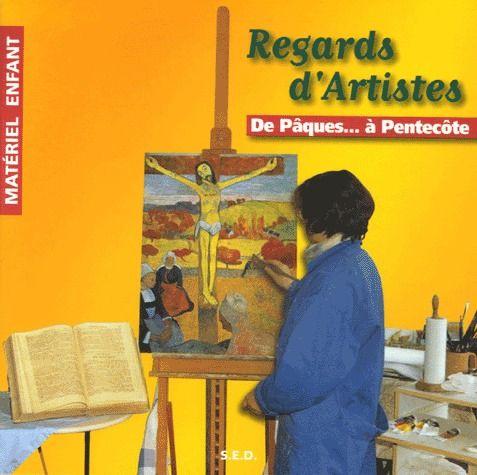 regards d'artistes ; de Pâques... à Pentecote