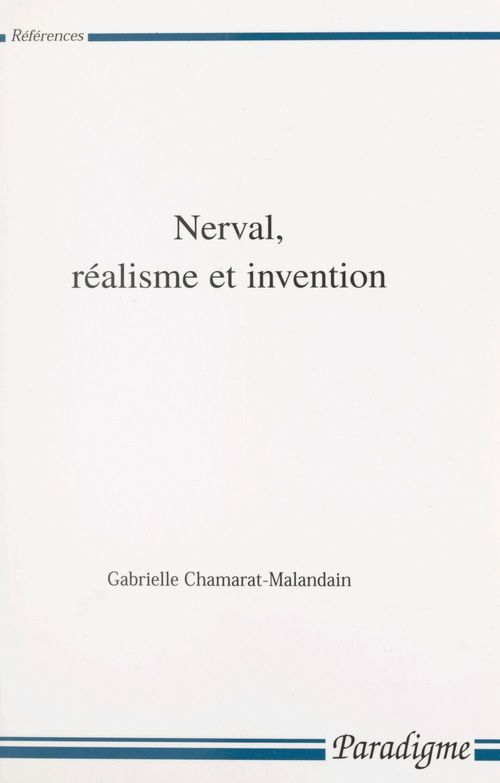 Nerval, réalisme et invention