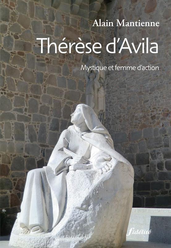 Thérèse d'Avila ; mystique et femme d'action