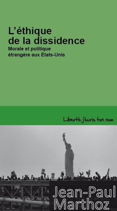 L'éthique de la dissidence ; morale et politique étrangère aux Etats-Unis