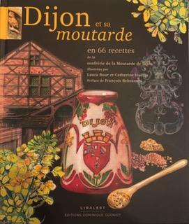 Dijon et sa moutarde ; en 65 recettes