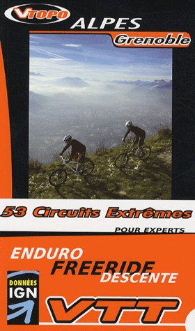 **alpes grenoble pour experts 53 circuits extremes