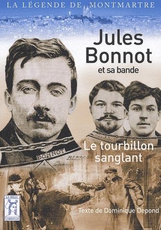 Jules Bonnot et sa bande le tourbillon sanglant