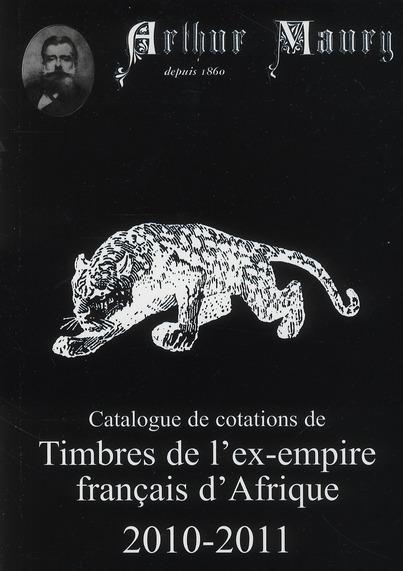 Catalogue Maury de cotations de timbres de l'ex-empire français d'Afrique 2010-2011