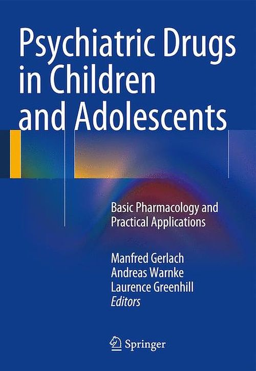 Psychiatric Drugs in Children and Adolescents