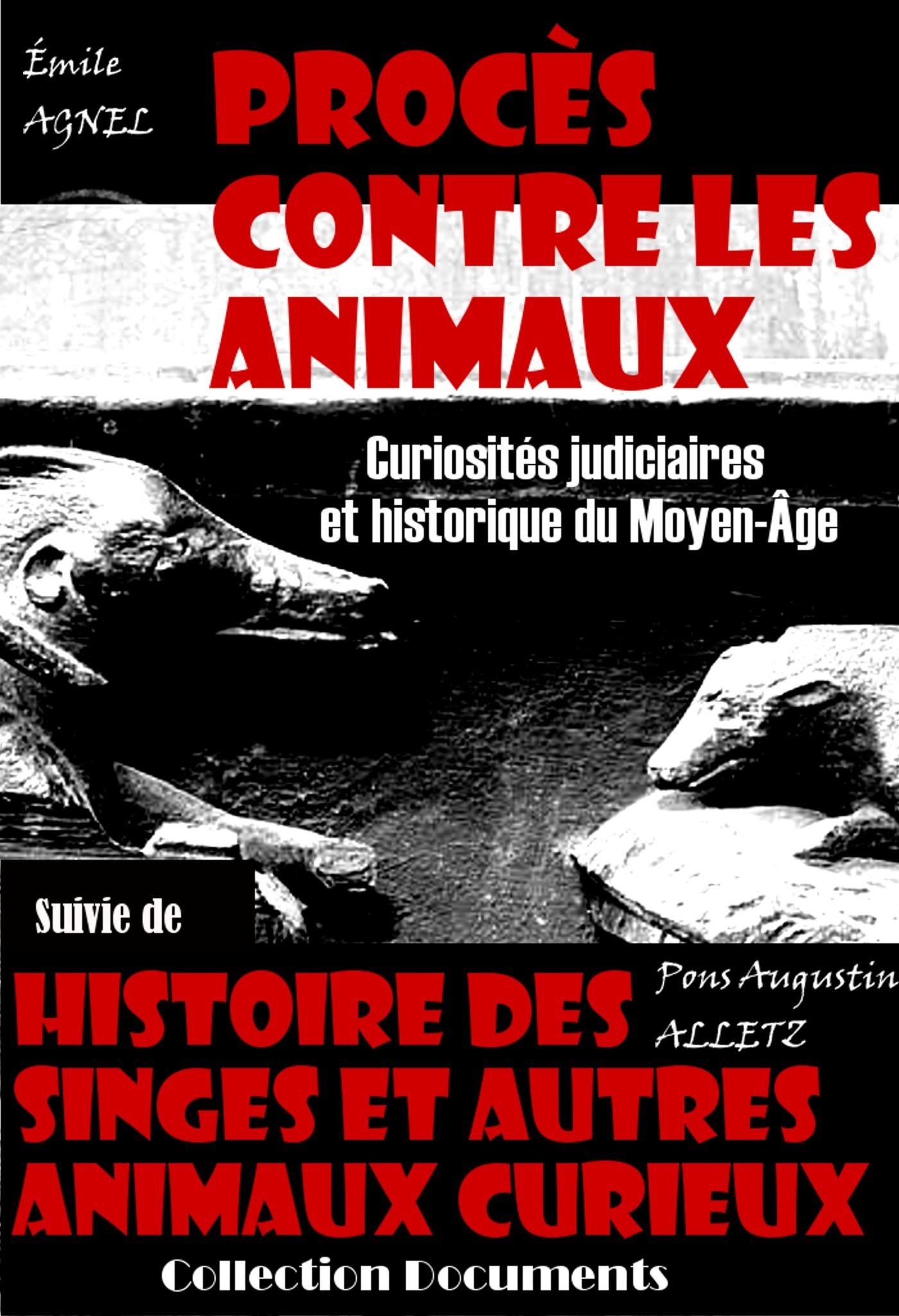 procès contre les animaux ; curiosités judiciaires et historique du Moyen-Âge
